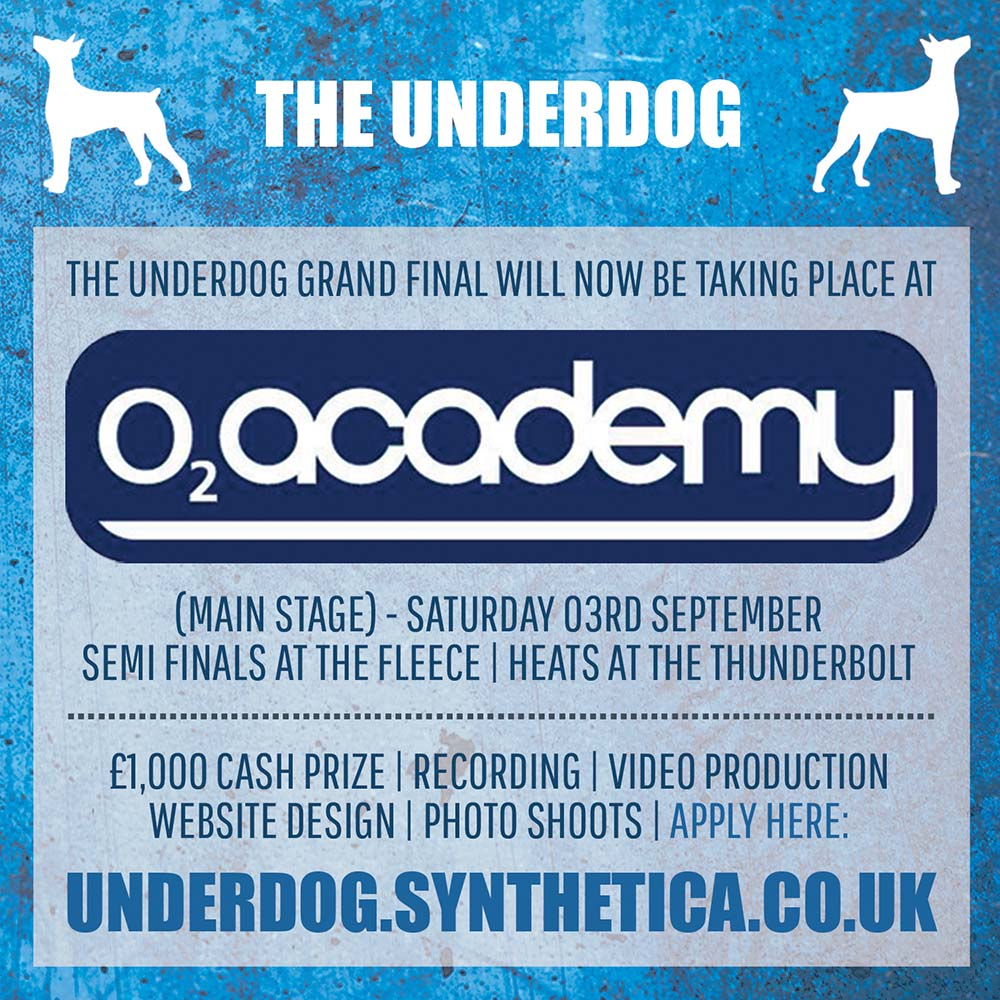 THE UNDERDOG GRAND FINAL MOVES TO THE O2 ACADEMY (MAIN STAGE)